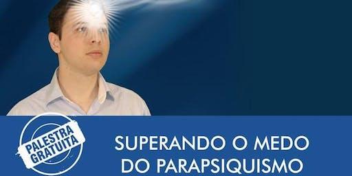 SUPERANDO O MEDO DO PARAPSIQUISMO