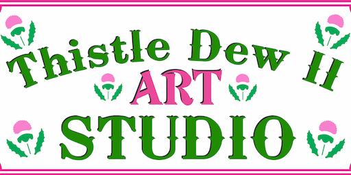 Thistle Dew II Art Studio - Open House &  Art Show