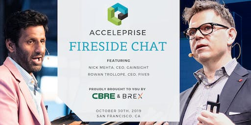 Fireside Chat: Nick Mehta, CEO of Gainsight & Rowan Trollope, CEO of Five9