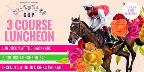 Melbourne Cup - The Backyard 3 Course Luncheon tickets
