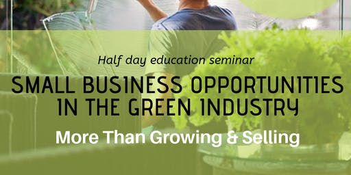 Small Business Opportunities in the Green Industry: More Than Grow or Sell