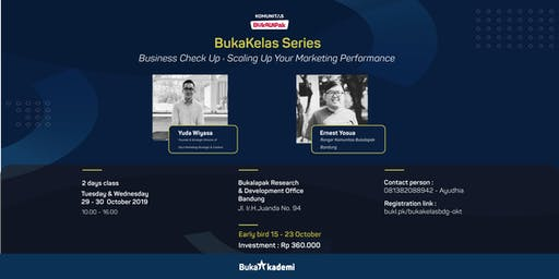 "BukaKelas ""Business Check Up : Scaling Up Your Marketing Performance"""
