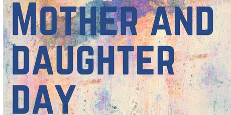 Mother and Daughter Day tickets