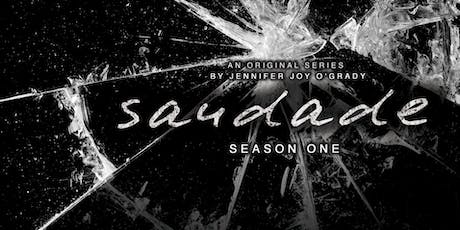 Saudade Season 1 Premiere Screening tickets