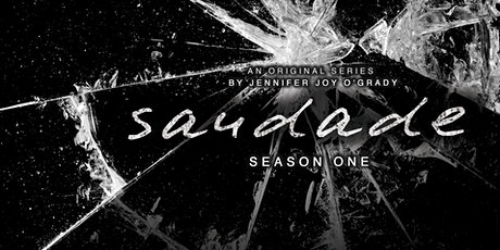 Saudade Season 1 Premiere Screening tickets