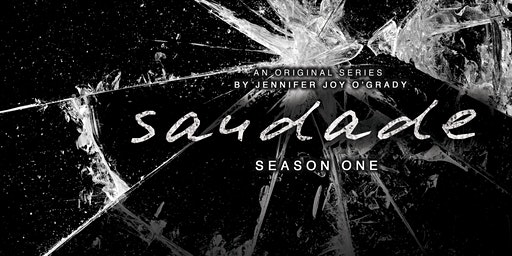 Saudade Season 1 Premiere Screening