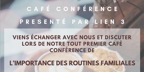 CAFÉ CONFÉRENCE L'IMPORTANCE DES ROUTINES FAMILIALES billets