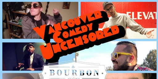 Vancouver Comedy Uncensored- Bourbon