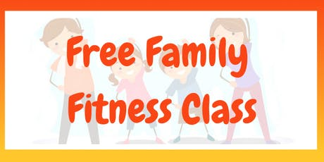 Free Family Fitness Class tickets