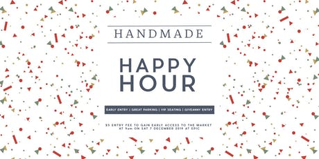 Happy Hour at The Handmade Market Saturday 7th December 9am - 10am tickets