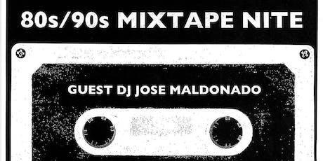 80s vs 90s MIXTAPE NITE - Guest DJ Jose Maldonado[Sweet & Tender Hooligans] tickets