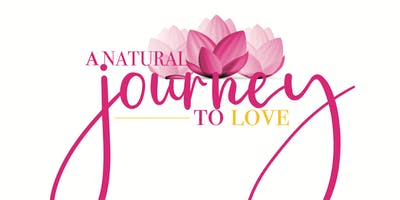 A Natural Journey to Love Holistic Health Summit