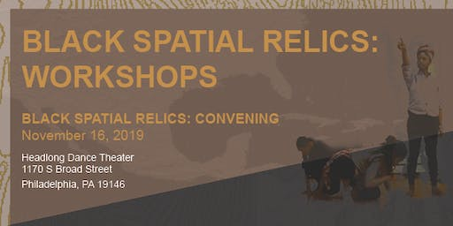 Copy of Black Spatial Relics: Workshops | muthi reed