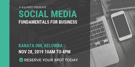 Social Media Fundamentals For Business - Kelowna tickets