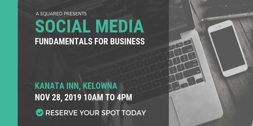 Social Media Fundamentals For Business - Kelowna