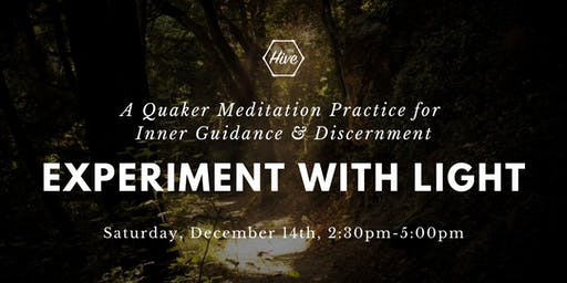 Experiment with Light:  A Quaker Meditation Practice