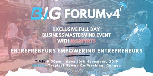 B.I.G FORUM v4 | Bali Business Mastermind with 16 Experts