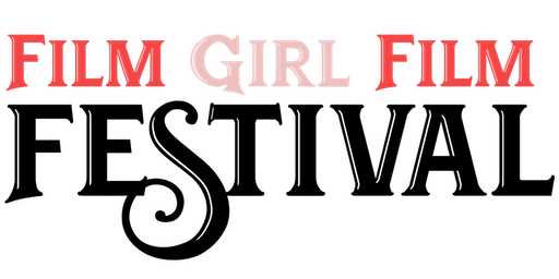 Film Girl Film Festival 2 Day Pass
