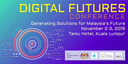 Digital Futures Conference: Generating Solutions for Malaysia's Tomorrow