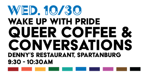 Wake Up With Pride: Queer Coffee & Conversations (10/30)
