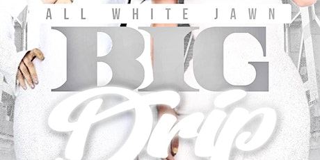 All White Jawn: The Big Drip tickets