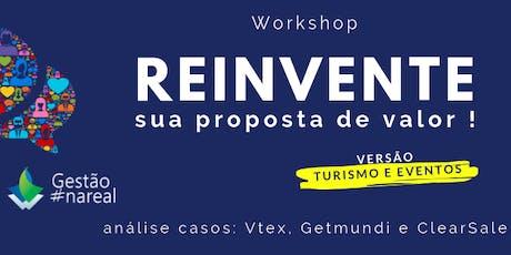 """Workshop: """"Reinventando sua proposta de valor"""" Versão Turismo ingressos"""
