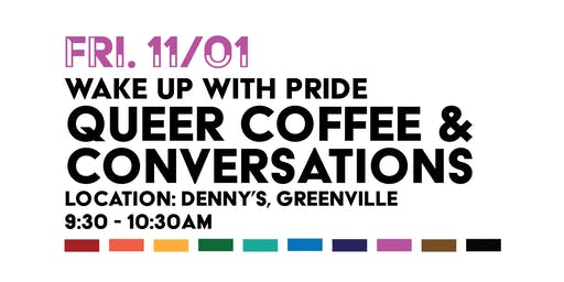 Wake Up With Pride: Queer Coffee & Conversations (11/1)