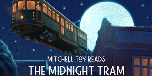 Mitchell Toy reads 'The Midnight Tram'