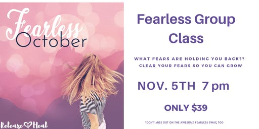 Clear Your Fears Class