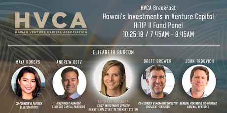 HVCA Breakfast - Hawaii's Investments in Venture Capital - HiTIP II Fund Panel tickets