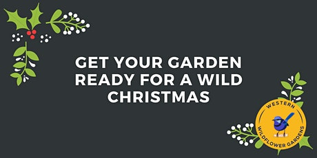 Get Your Garden Ready For A Wild Christmas tickets