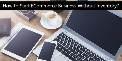 How to Start E-Commerce Business Without Inventory? (with Mentorship)