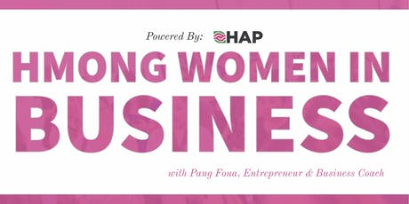 Empowering Entrepreneurs: Hmong Women In Business tickets