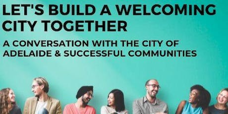 Let's Build A Welcoming City Together - Community Daytime Session 23/10/2019 tickets