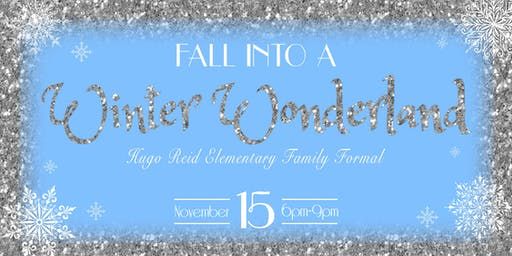 Hugo Reid Elementary PTSA Presents: Fall Into A Winter Wonderland!