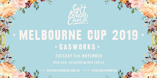 Melbourne Cup at Salt Meats Cheese Gasworks