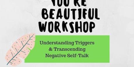Dam* You're Beautiful: Triggers & Negative Self-Talk tickets