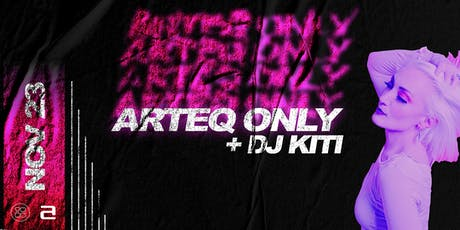 Arteq Only + DJ Kiti tickets