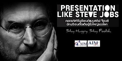 Presentation Like Steve Jobs Thai Workshop