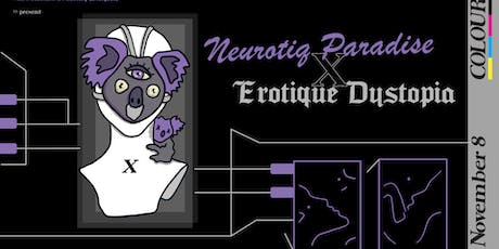 Neurotiq Paradise x Erotique Dystopia tickets