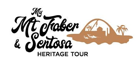 My Mt Faber & Sentosa Heritage Tour - Siloso Route (14 March 2020) tickets