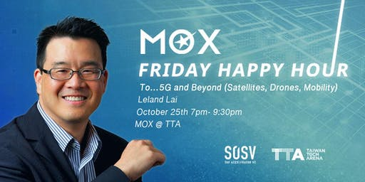 MOX Friday Happy Hour (10/25) : To ...5G and Beyond