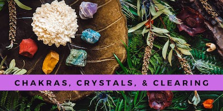 Chakras, Crystals, & Clearing: Learn How to Clear & Align Your Own Energy tickets