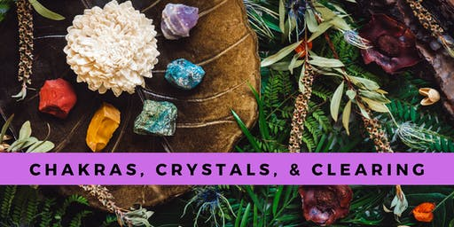 Chakras, Crystals, & Clearing: Learn How to Clear & Align Your Own Energy