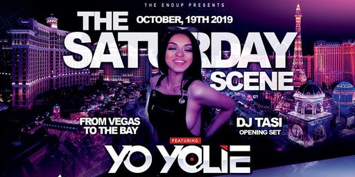 The Saturday Scene w/ YO YOLIE (Las Vegas) + Latino Room in the back!