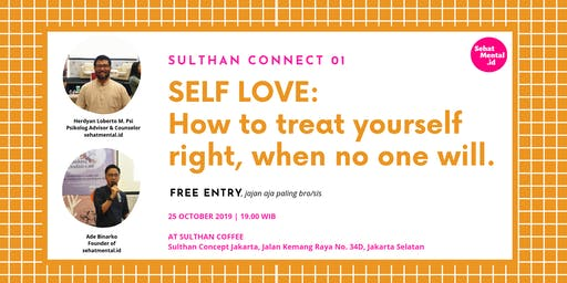 SELF LOVE: How to treat yourself right, when no one will