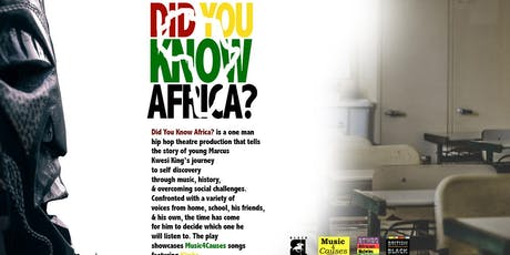 Harrow African Season 2019: 'Africa: Did You Know? A Hip-Hop Musical' + MINI AFRICAN MARKET tickets