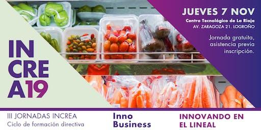 Jornada III INCREA. Innovando en el Lineal. De la Innovación al Negocio.