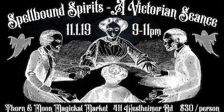 Spellbound Spirits with Katrina Cooper - A Victorian Seance tickets