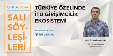 Doç. Dr. Mehmet Erçek: Türkiye Özelinde İTÜ Girişimcilik Ekosistemi tickets